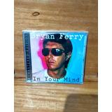 Bryan Ferry In Your Mind [cd Importado Lacrado ]